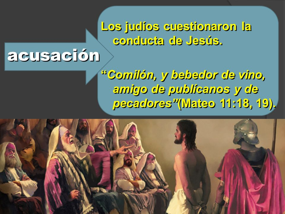 Los judíos cuestionaron la conducta de Jesús