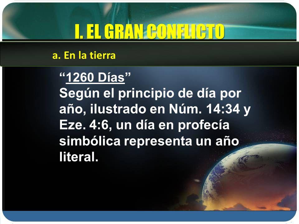 I. EL GRAN CONFLICTO a. En la tierra. 1260 Días