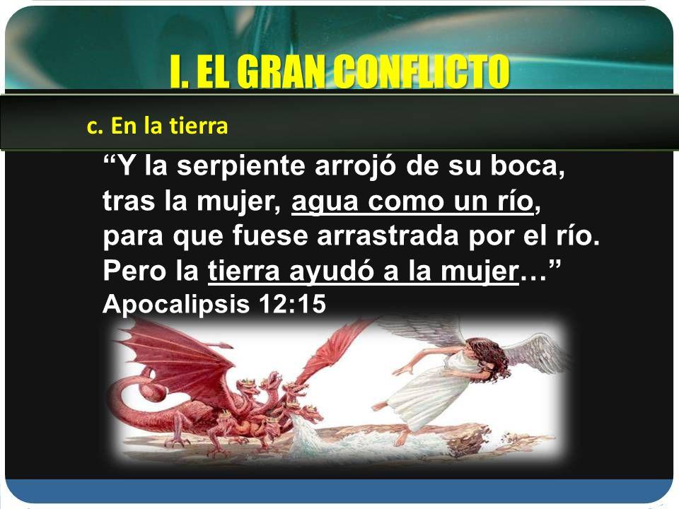 I. EL GRAN CONFLICTO c. En la tierra.