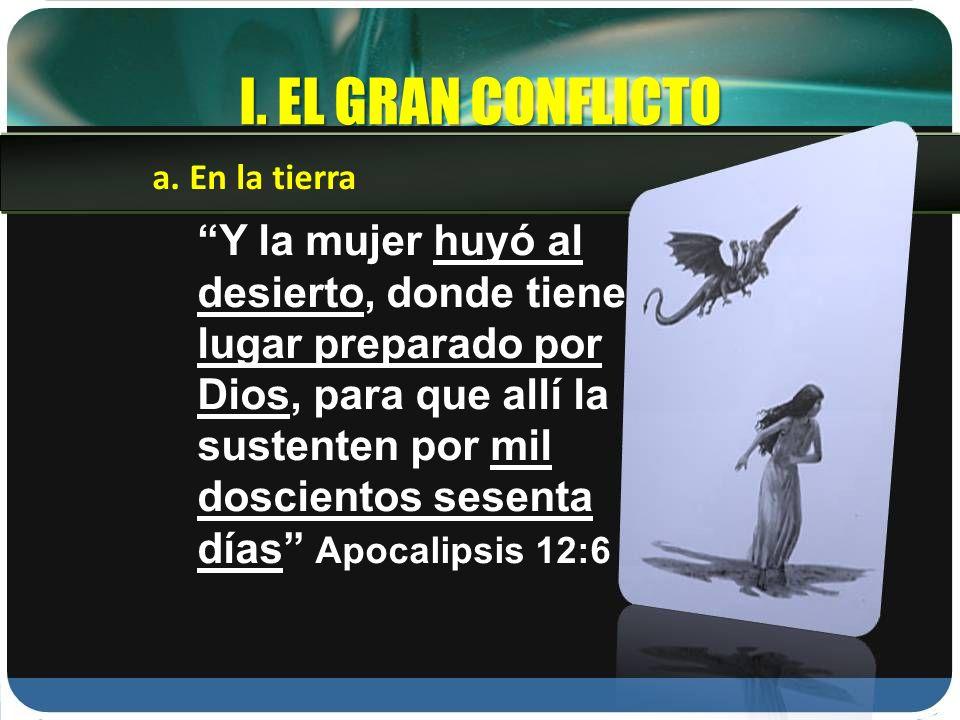 I. EL GRAN CONFLICTO a. En la tierra.