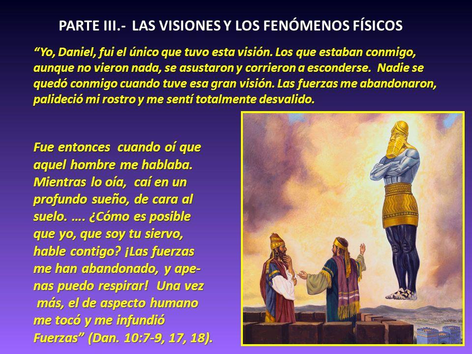 PARTE III.- LAS VISIONES Y LOS FENÓMENOS FÍSICOS