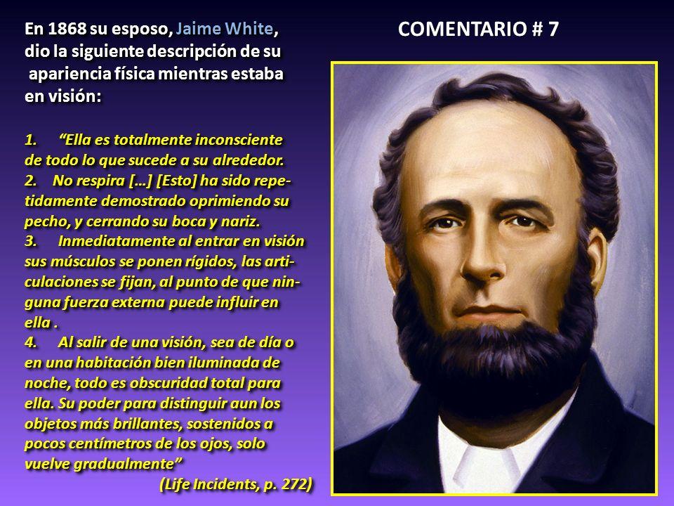 COMENTARIO # 7 En 1868 su esposo, Jaime White,