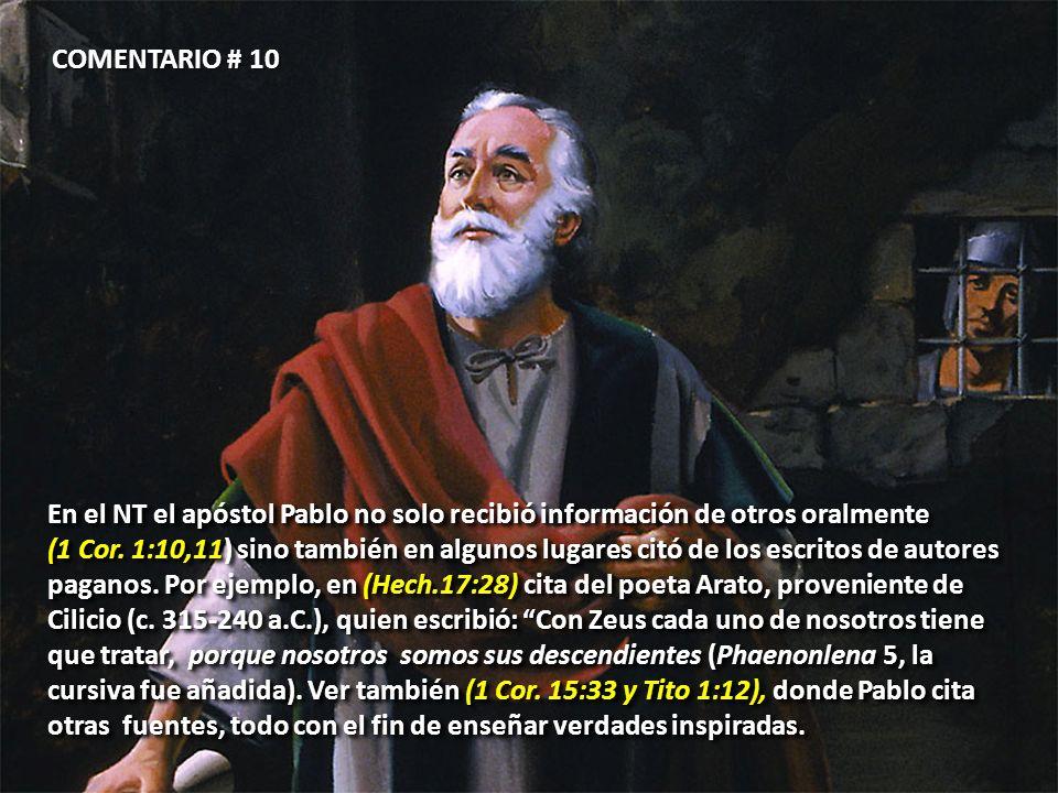 COMENTARIO # 10En el NT el apóstol Pablo no solo recibió información de otros oralmente.