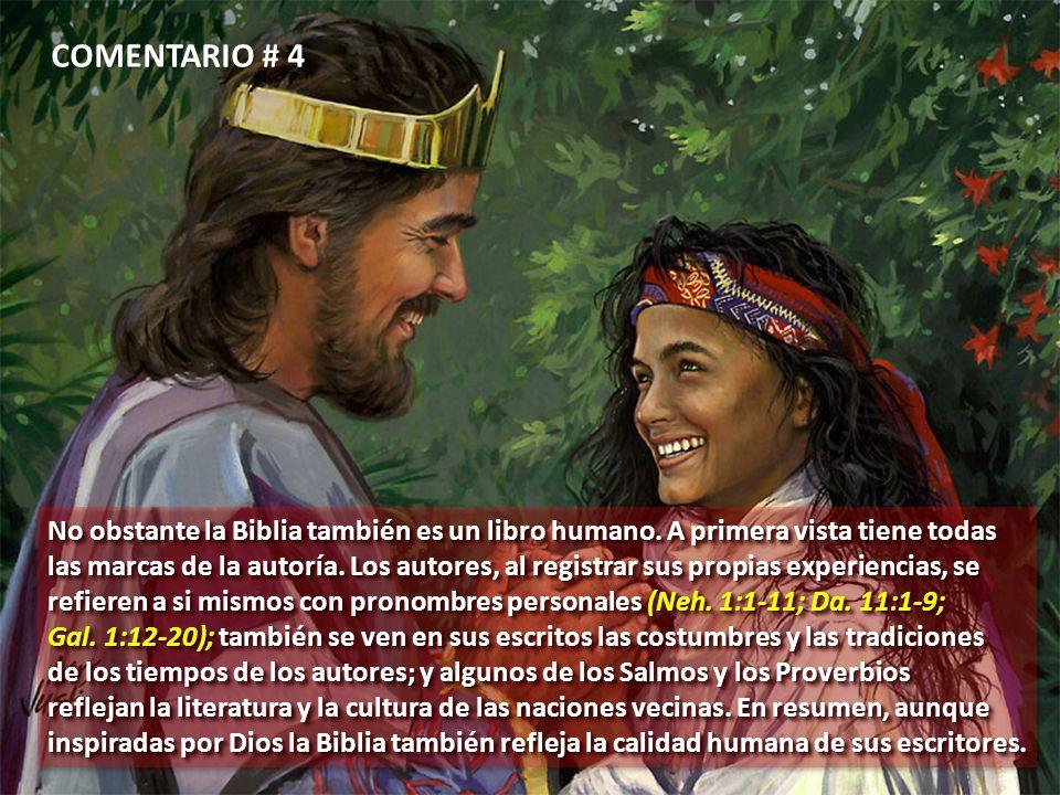 COMENTARIO # 4 No obstante la Biblia también es un libro humano. A primera vista tiene todas.