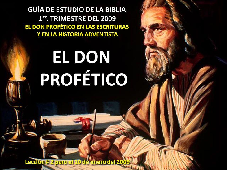 EL DON PROFÉTICO GUÍA DE ESTUDIO DE LA BIBLIA 1er. TRIMESTRE DEL 2009