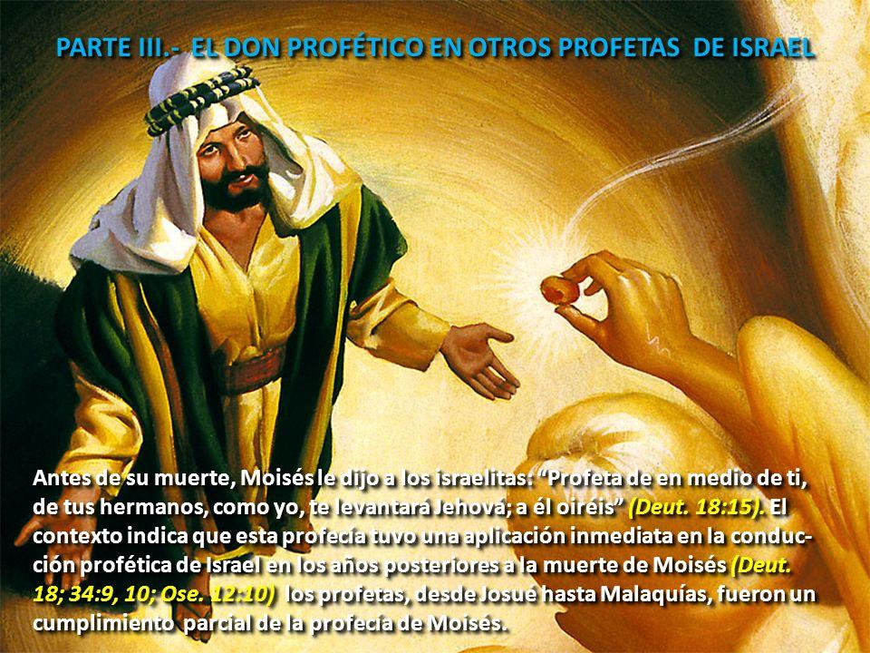 PARTE III.- EL DON PROFÉTICO EN OTROS PROFETAS DE ISRAEL