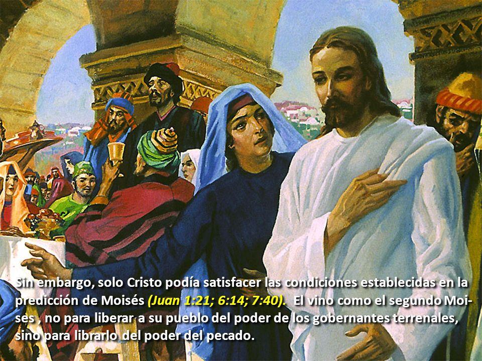 Sin embargo, solo Cristo podía satisfacer las condiciones establecidas en la
