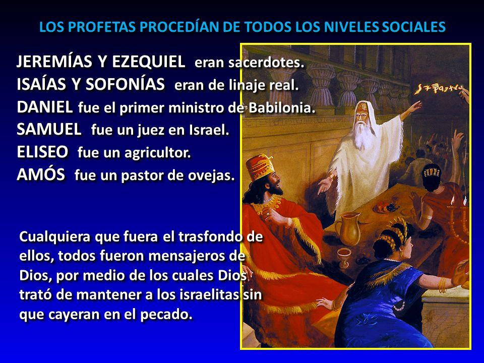 JEREMÍAS Y EZEQUIEL eran sacerdotes.