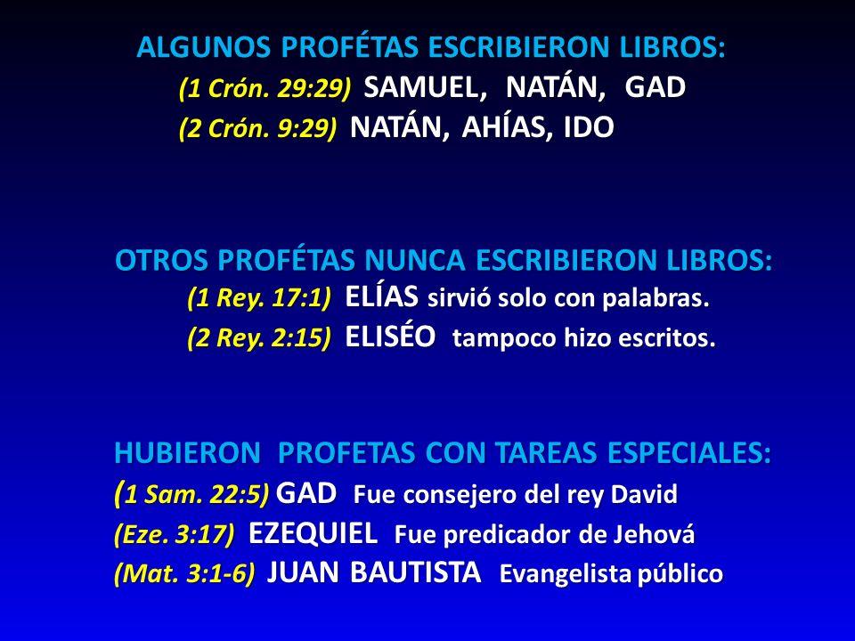 ALGUNOS PROFÉTAS ESCRIBIERON LIBROS: