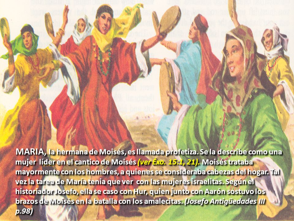 MARIA, la hermana de Moisés, es llamada profetiza