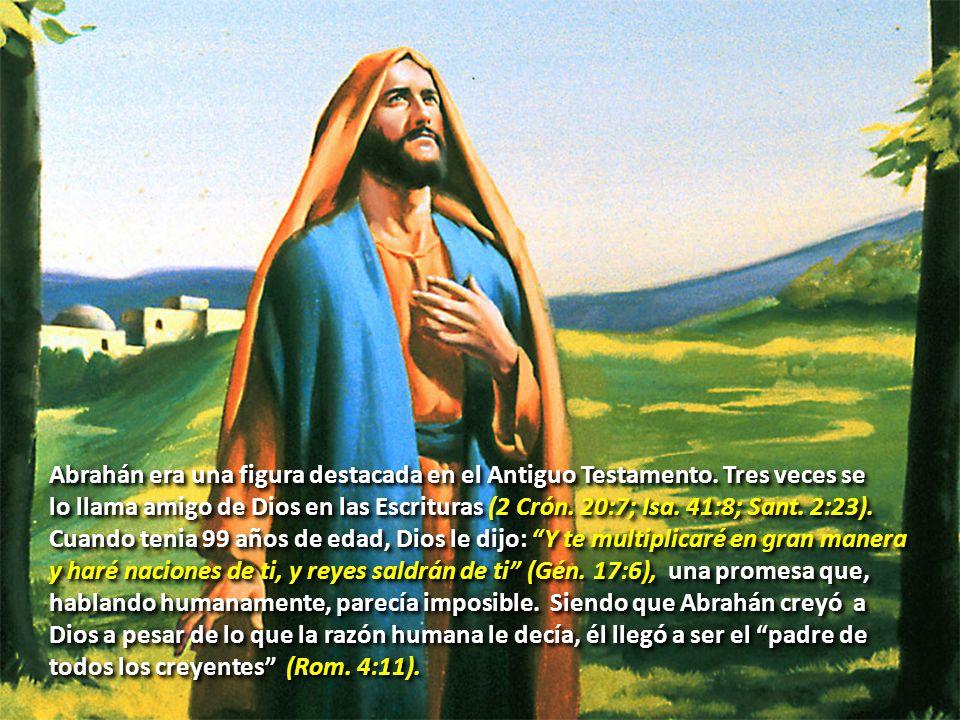 Abrahán era una figura destacada en el Antiguo Testamento