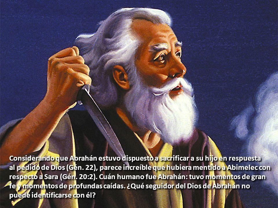 Considerando que Abrahán estuvo dispuesto a sacrificar a su hijo en respuesta