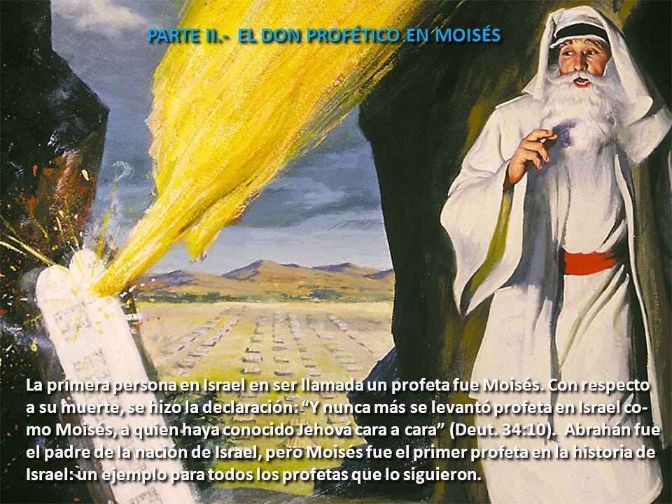 PARTE II.- EL DON PROFÉTICO EN MOISÉS