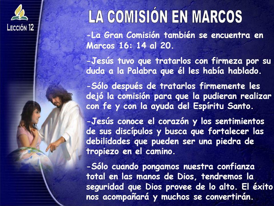 LA COMISIÓN EN MARCOS -La Gran Comisión también se encuentra en Marcos 16: 14 al 20.