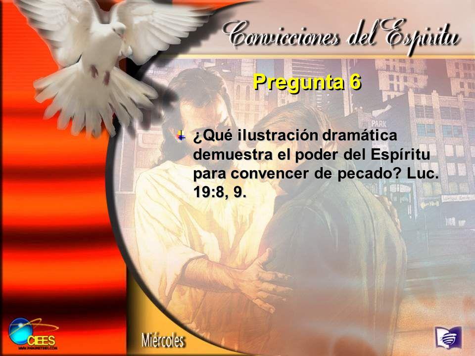 Pregunta 6 ¿Qué ilustración dramática demuestra el poder del Espíritu para convencer de pecado.