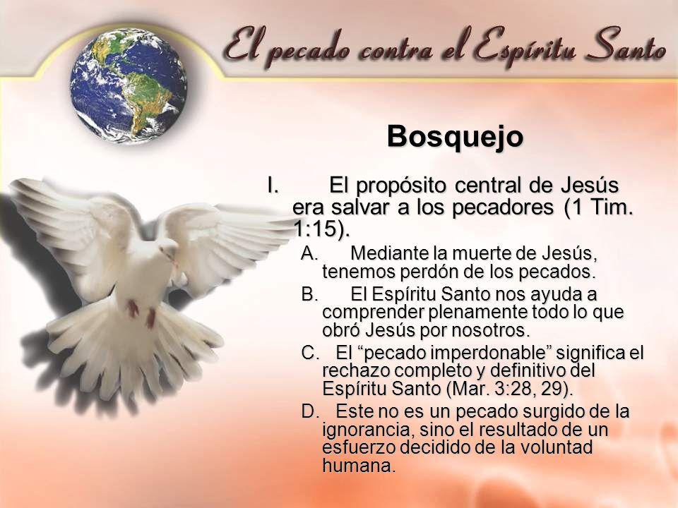 Bosquejo I. El propósito central de Jesús era salvar a los pecadores (1 Tim. 1:15).