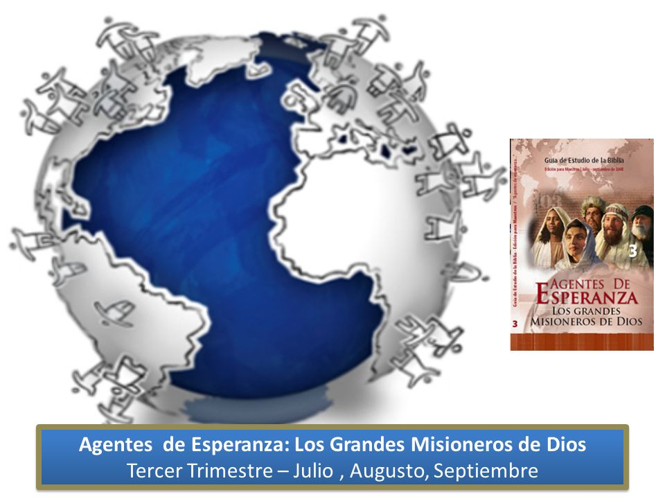 Agentes de Esperanza: Los Grandes Misioneros de Dios