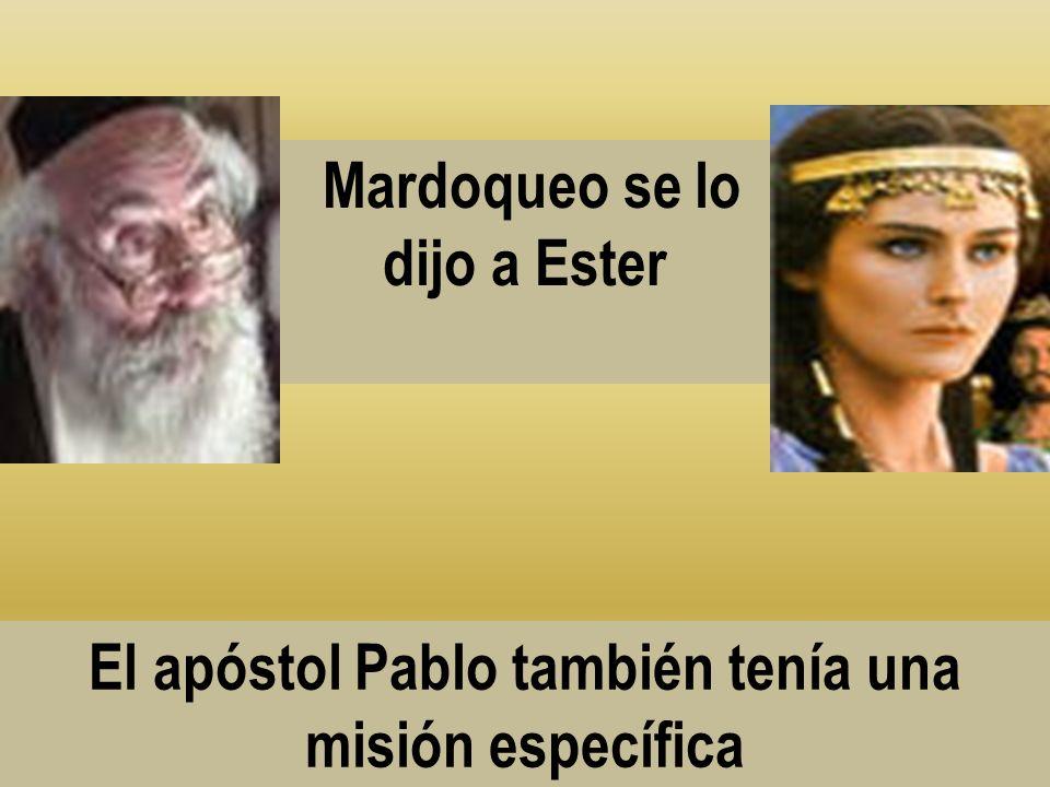 Mardoqueo se lo dijo a Ester