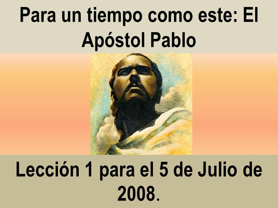 Para un tiempo como este: El Apóstol Pablo