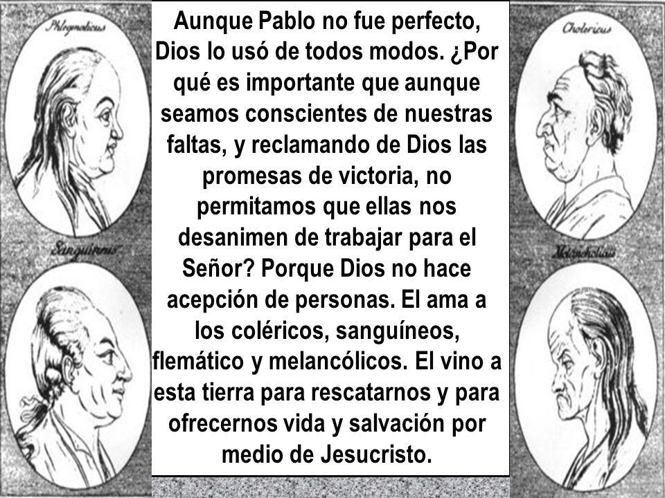 Aunque Pablo no fue perfecto, Dios lo usó de todos modos