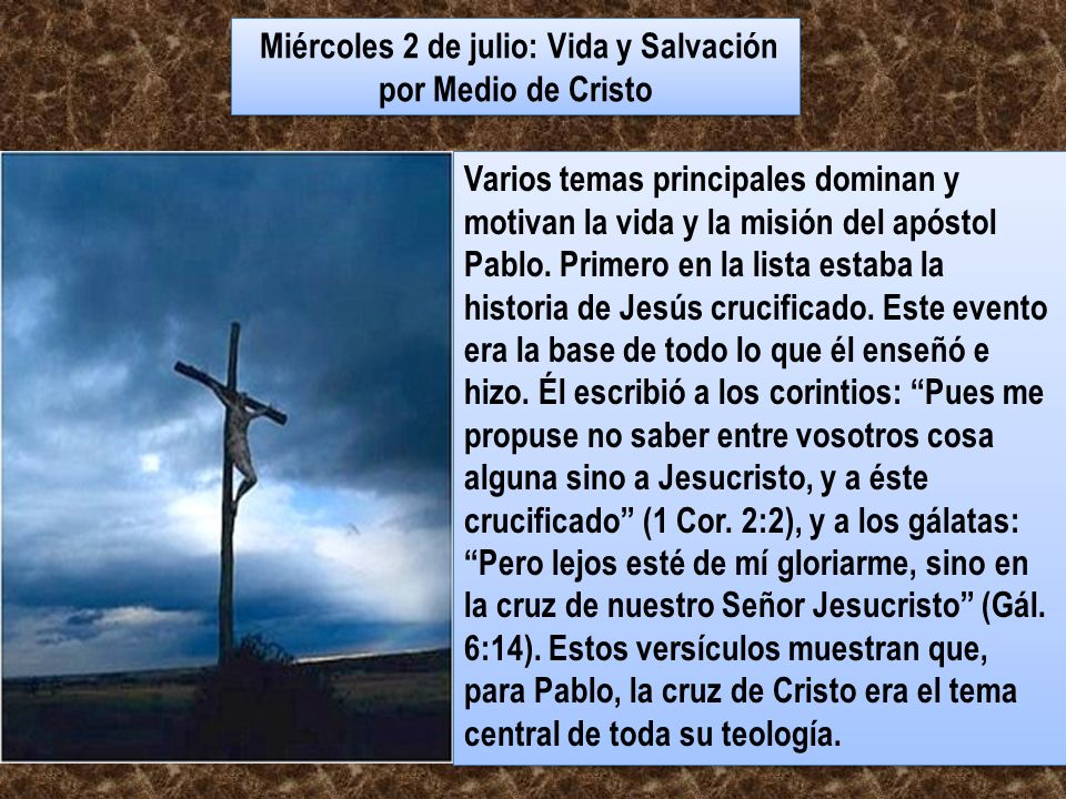 Miércoles 2 de julio: Vida y Salvación por Medio de Cristo