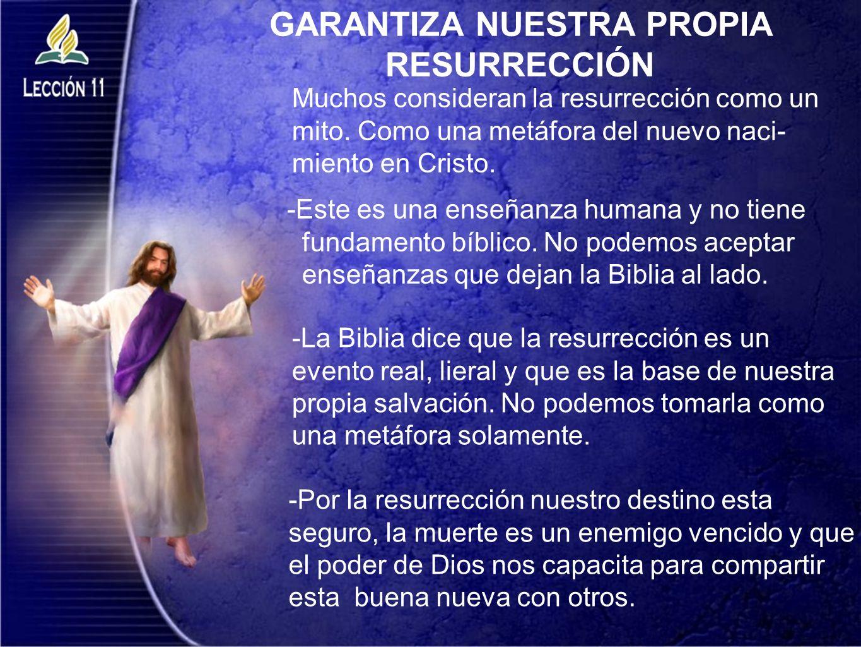 GARANTIZA NUESTRA PROPIA RESURRECCIÓN
