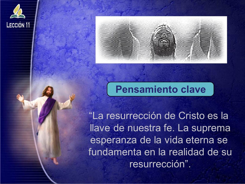 La resurrección de Cristo es la llave de nuestra fe. La suprema