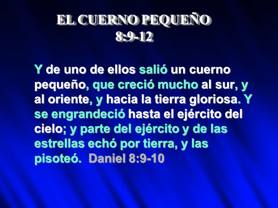 EL CUERNO PEQUEÑO 8:9-12.
