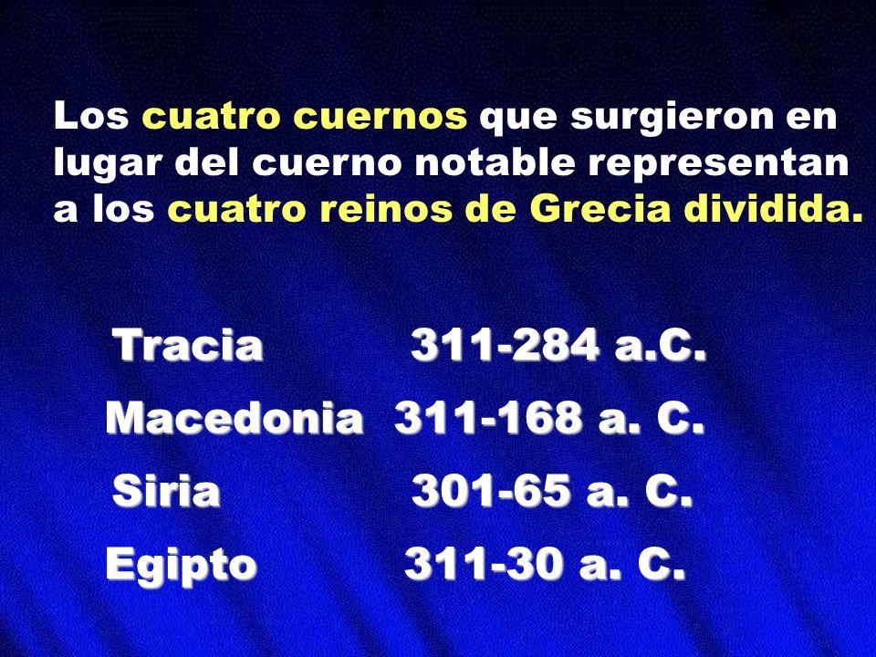 Tracia 311-284 a.C. Macedonia 311-168 a. C. Siria 301-65 a. C.