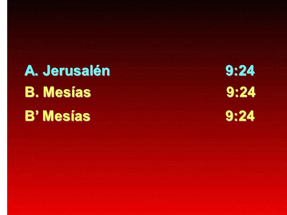 A.Jerusalén 9:24B. Mesías 9:24.