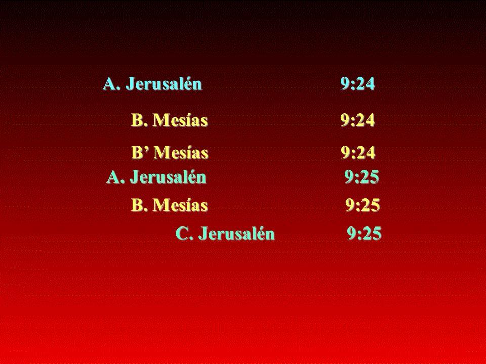 A. Jerusalén 9:24 B. Mesías 9:24. B' Mesías 9:24.