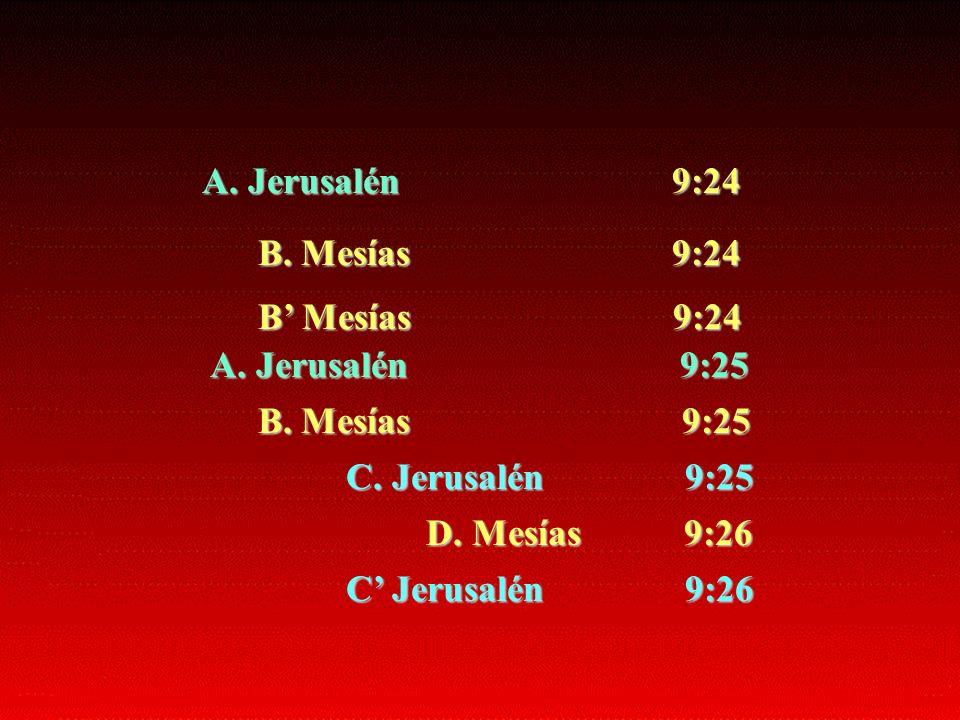 A. Jerusalén 9:24B. Mesías 9:24. B' Mesías 9:24.