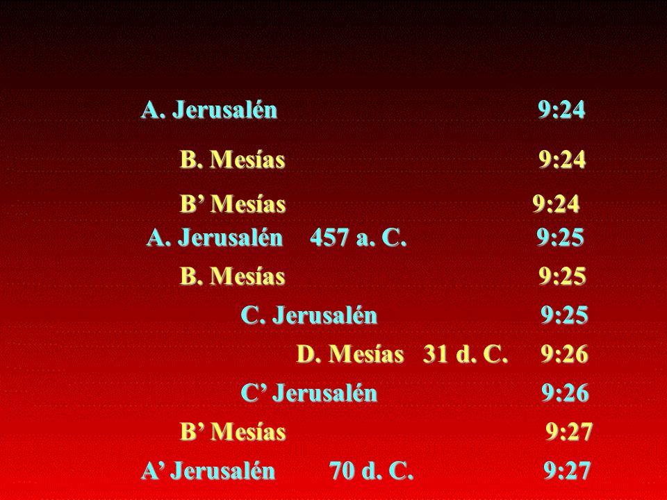 A. Jerusalén 9:24 B. Mesías 9:24.