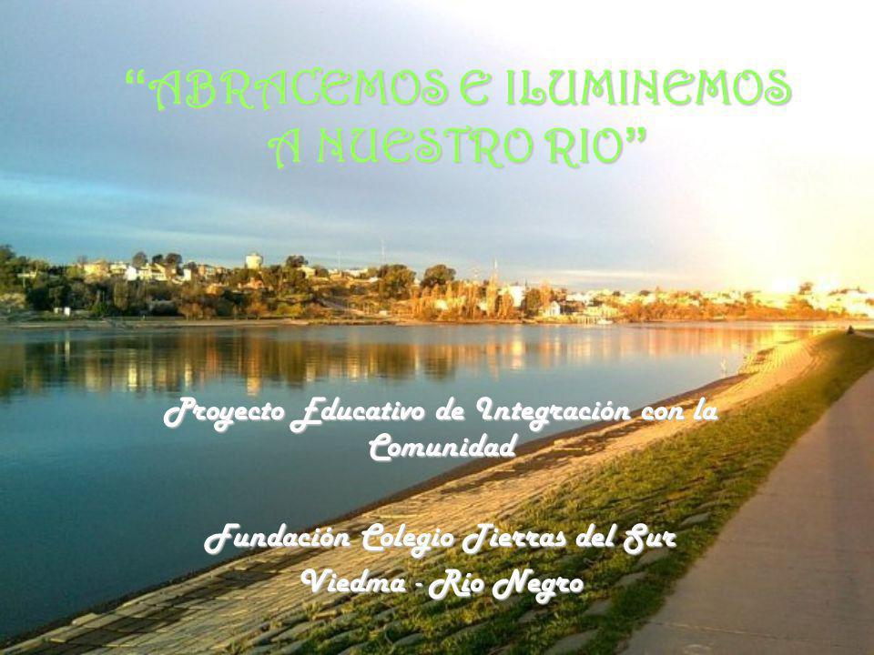 ABRACEMOS E ILUMINEMOS A NUESTRO RIO