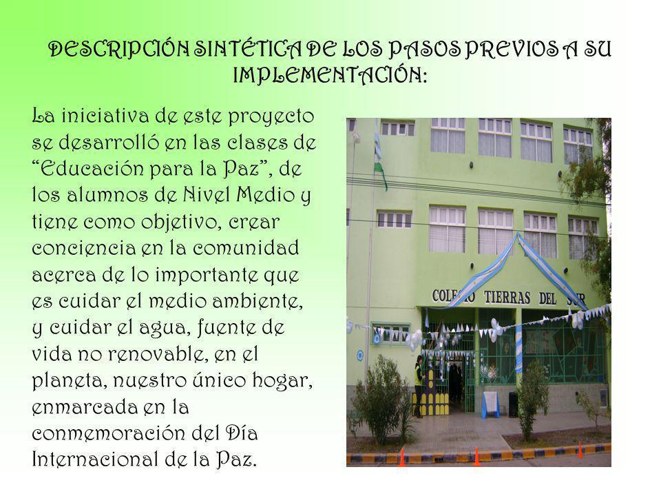 DESCRIPCIÓN SINTÉTICA DE LOS PASOS PREVIOS A SU IMPLEMENTACIÓN: