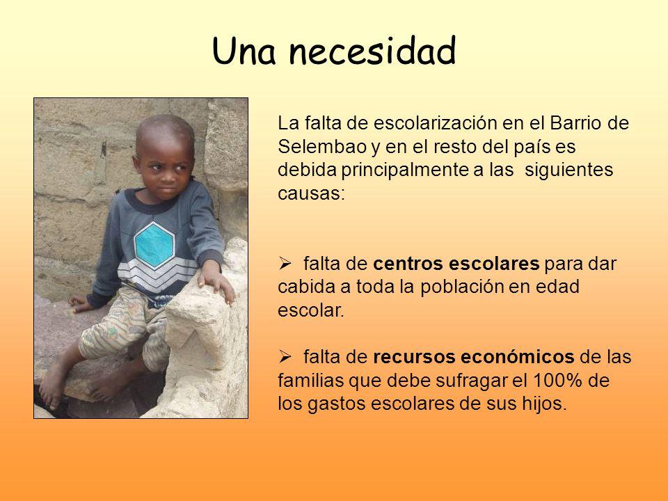 Una necesidad La falta de escolarización en el Barrio de Selembao y en el resto del país es debida principalmente a las siguientes causas: