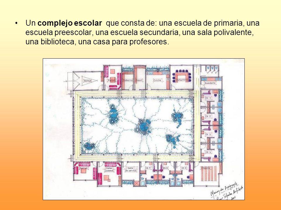 Un complejo escolar que consta de: una escuela de primaria, una escuela preescolar, una escuela secundaria, una sala polivalente, una biblioteca, una casa para profesores.