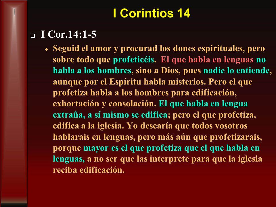 I Corintios 14 I Cor.14:1-5.