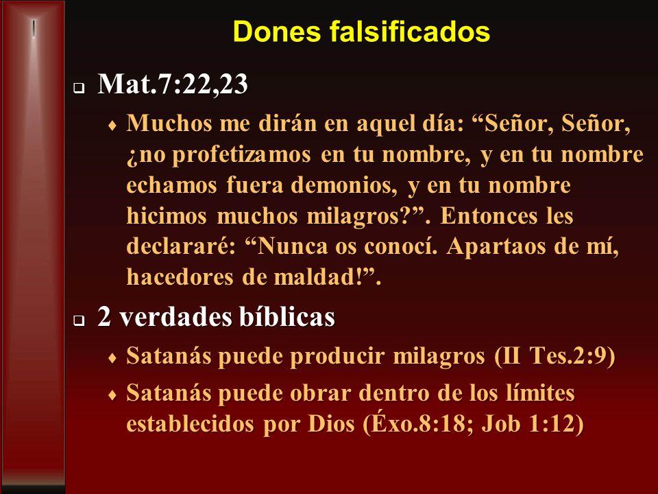 Dones falsificados Mat.7:22,23 2 verdades bíblicas