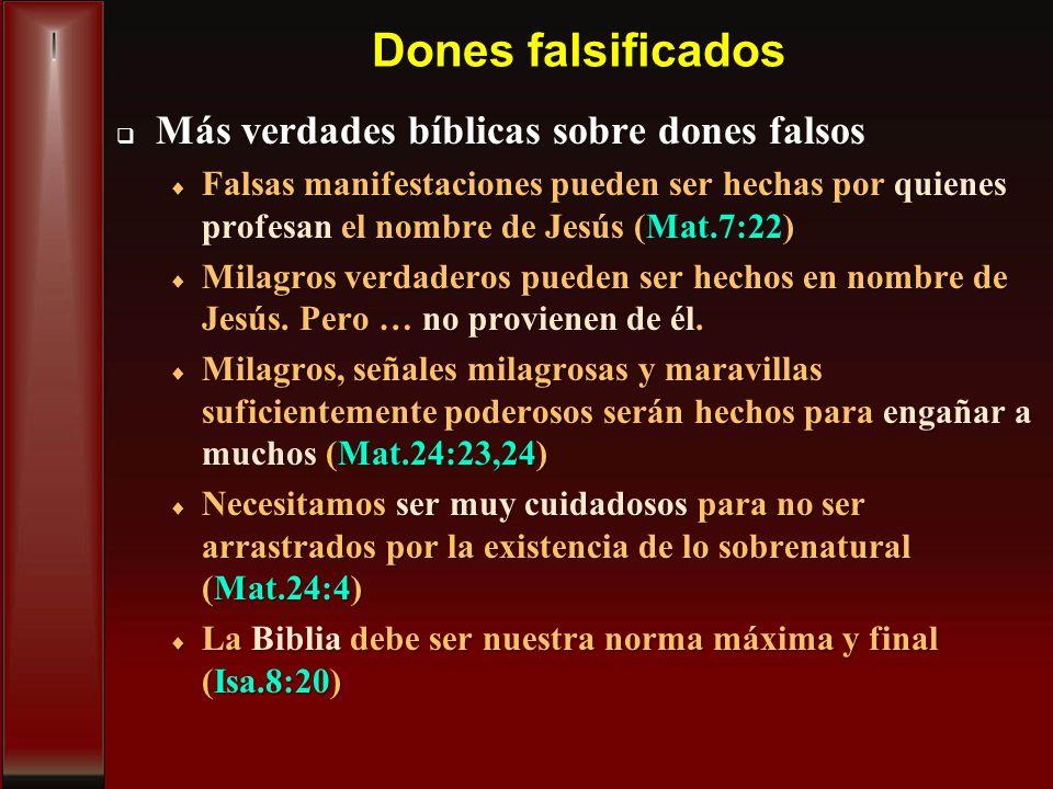 Dones falsificados Más verdades bíblicas sobre dones falsos