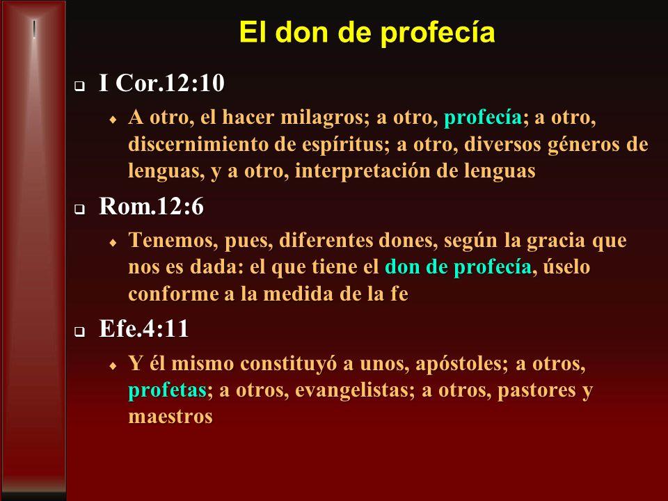 El don de profecía I Cor.12:10 Rom.12:6 Efe.4:11