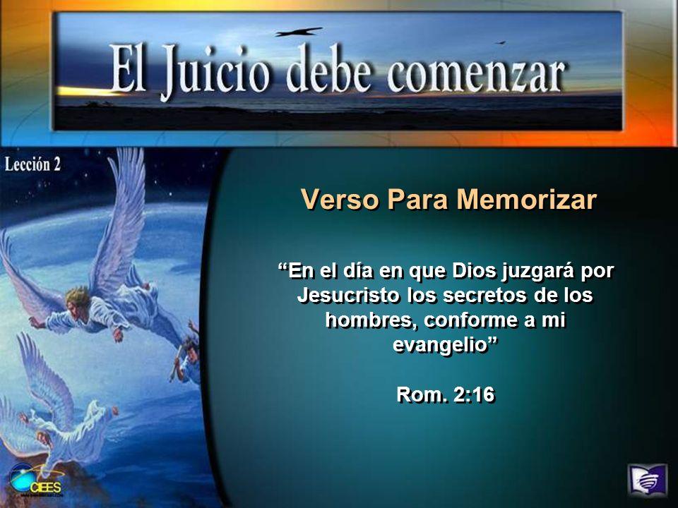 Verso Para Memorizar En el día en que Dios juzgará por Jesucristo los secretos de los hombres, conforme a mi evangelio Rom.