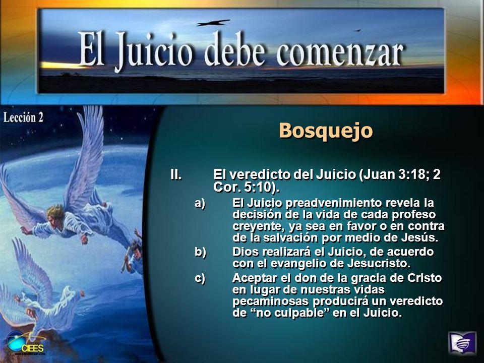 Bosquejo El veredicto del Juicio (Juan 3:18; 2 Cor. 5:10).