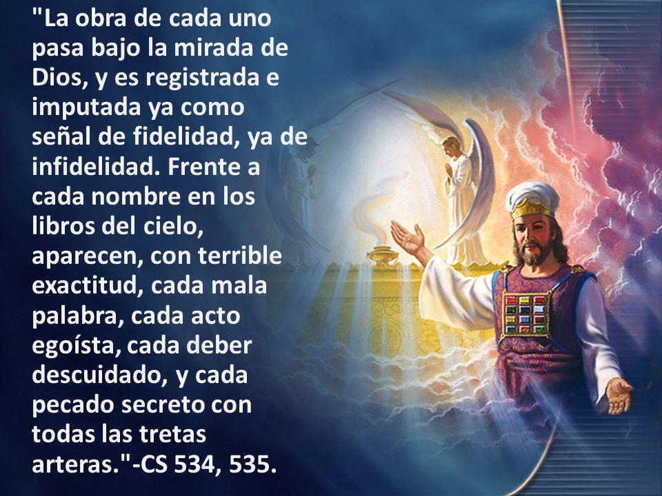 La obra de cada uno pasa bajo la mirada de Dios, y es registrada e imputada ya como señal de fidelidad, ya de infidelidad.