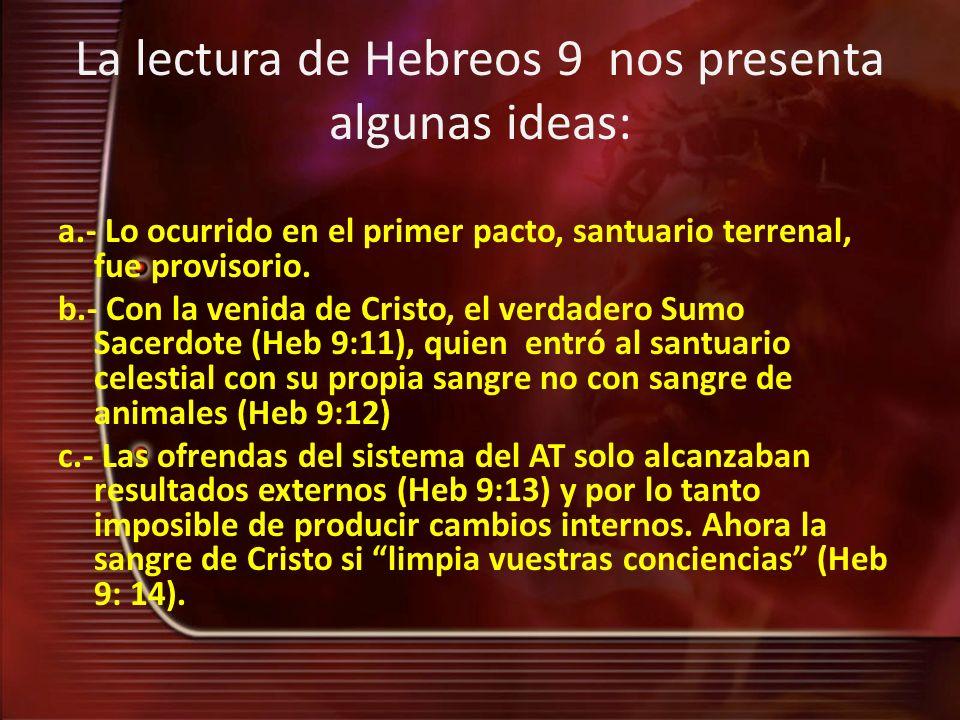 La lectura de Hebreos 9 nos presenta algunas ideas: