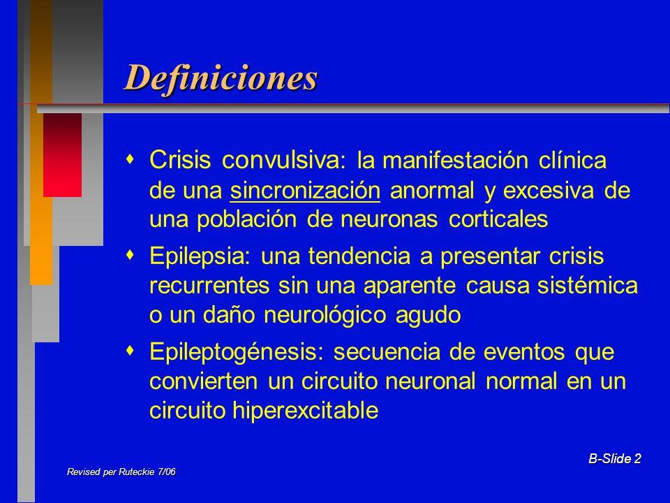 Definiciones  Crisis convulsiva: la manifestación clínica de una sincronización anormal y excesiva de una población de neuronas corticales.