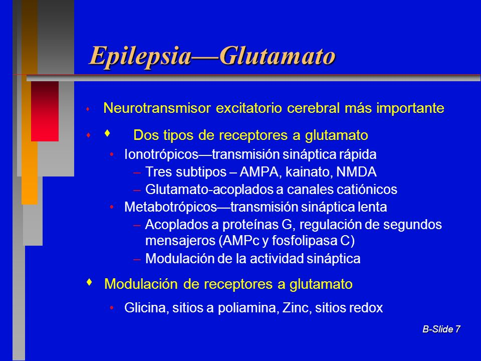 Epilepsia—Glutamato  Dos tipos de receptores a glutamato