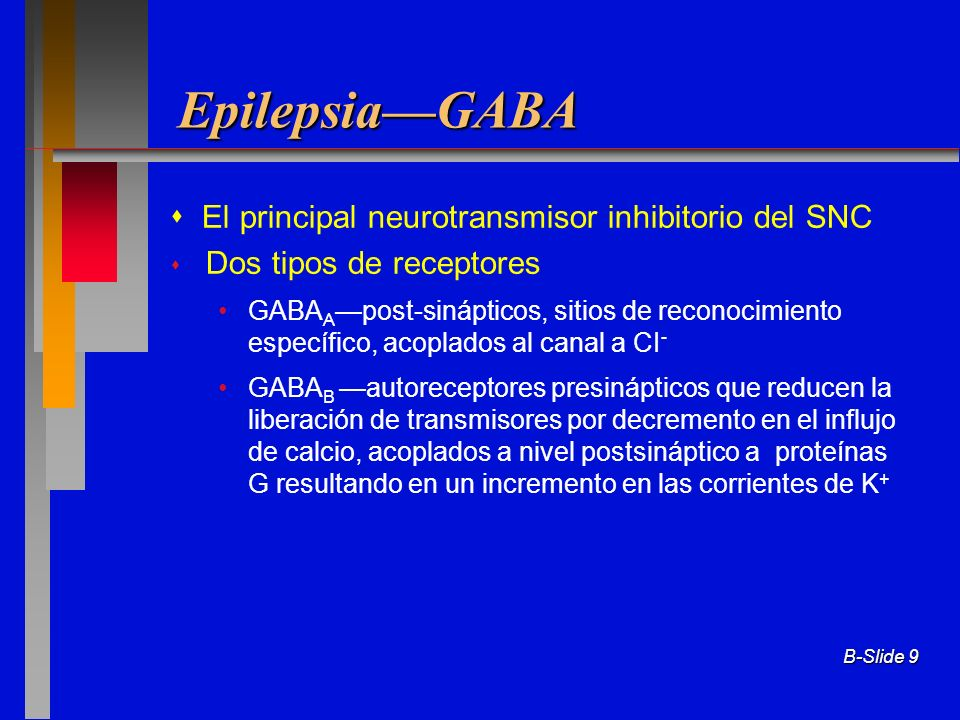 Epilepsia—GABA  El principal neurotransmisor inhibitorio del SNC