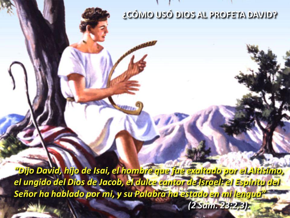 ¿CÓMO USÓ DIOS AL PROFETA DAVID