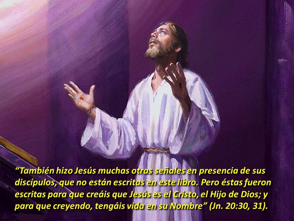 También hizo Jesús muchas otras señales en presencia de sus